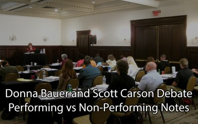 TAKE NOTE! Performing v. Non-Performing Notes Debate with Donna Bauer and Scott Carson