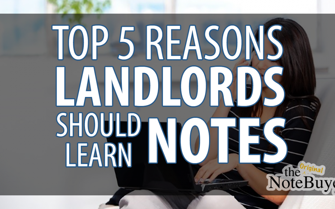 TAKE NOTE! 5 Reasons Landlords Should Learn Notes