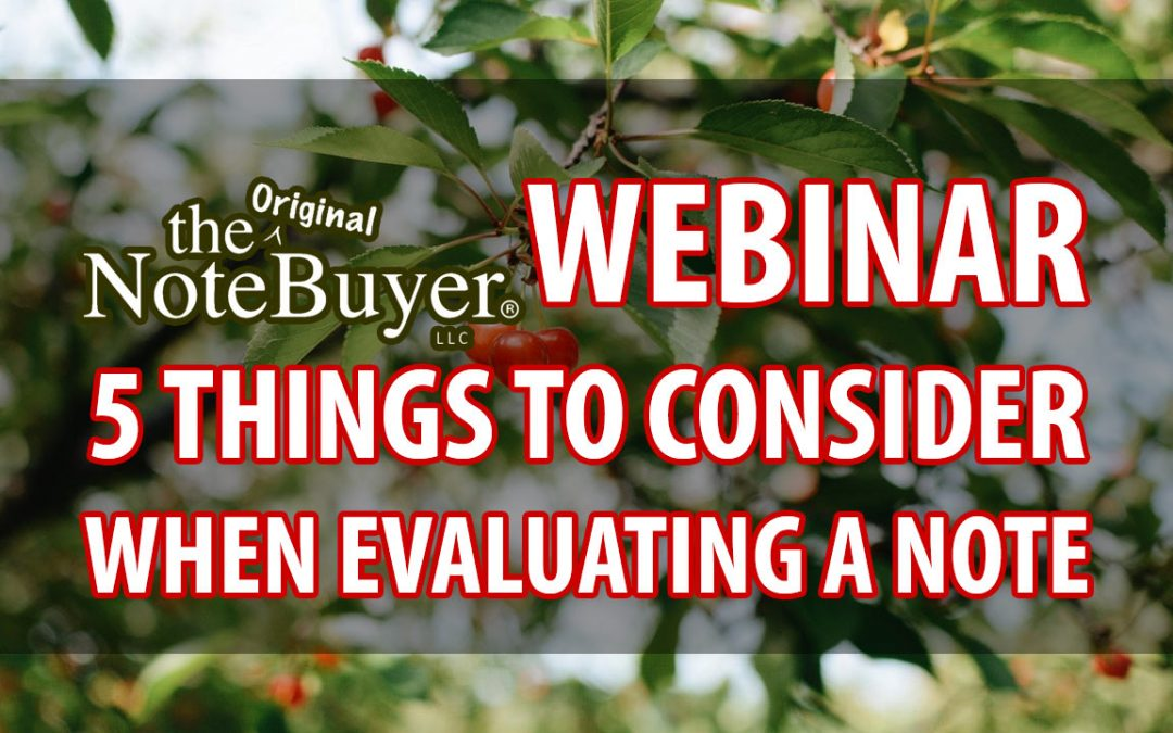 Webinar Replay: 5 Things to Consider When Evaluating a Note
