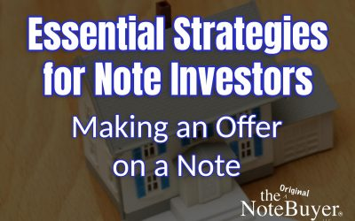 Essential Strategies for Note Investors: Making an Offer on a Note
