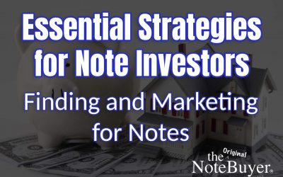 Essential Strategies for Note Investors: Finding and Marketing for Notes